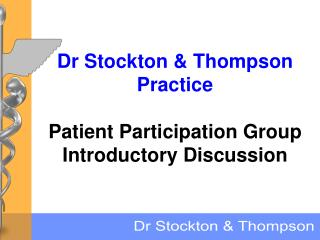 Dr Stockton & Thompson Practice Patient Participation Group Introductory Discussion