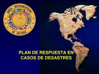PLAN DE RESPUESTA EN CASOS DE DESASTRES