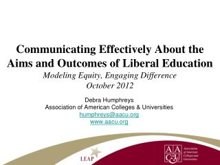 Debra Humphreys Association of American Colleges & Universities humphreys@aacu aacu