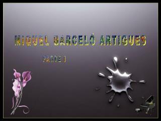 MIQUEL BARCELÓ ARTIGUES