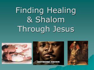 Finding Healing & Shalom Through Jesus