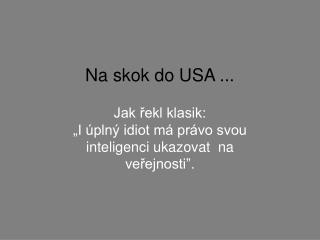 Na skok do USA ...