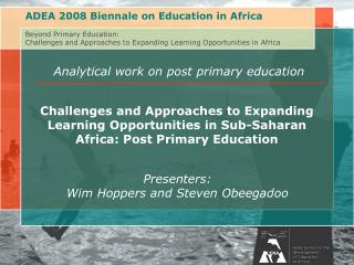 Presenters: Wim Hoppers and Steven Obeegadoo