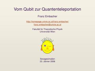 Vom Qubit zur Quantenteleportation