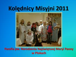 Kolędnicy Misyjni 2011