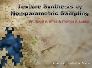 Texture Synthesis by Non-parametric Sampling
