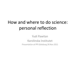 How and where to do science:  personal reflection