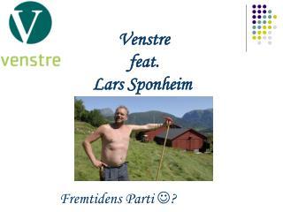 Venstre   feat.  Lars Sponheim
