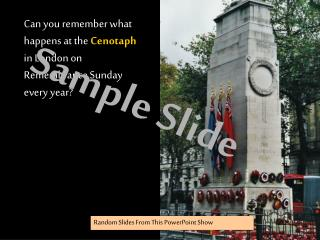 Can you remember what happens at the  Cenotaph  in London on Remembrance Sunday every year?