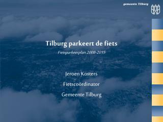 Tilburg parkeert de fiets Fietsparkeerplan 2008-2015
