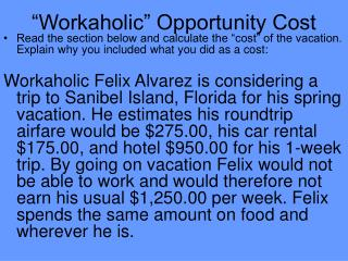 """Workaholic"" Opportunity Cost"