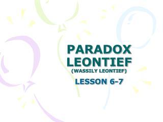 PARADOX LEONTIEF (WASSILY LEONTIEF)
