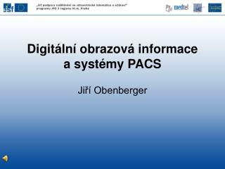 Digitální obrazová informace a systémy PACS