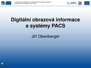 Digit�ln� obrazov� informace a syst�my PACS