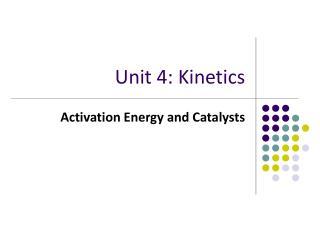 Unit 4: Kinetics
