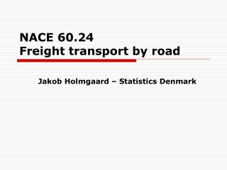 NACE 60.24 Freight transport by road