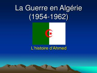 La Guerre en Algérie (1954-1962)