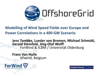 Modelling of  Wind Speed Fields over Europe and Power Correlations in a 400 GW Scenario