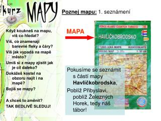 Poznej mapu:  1. seznámení
