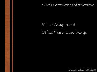 SRT251; Construction and Structures 2