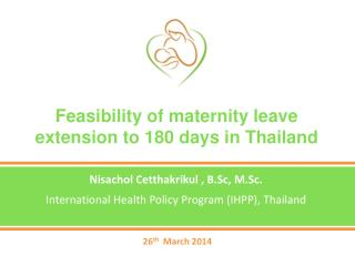 Feasibility of maternity leave extension to 180 days in Thailand