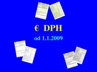 € DPH od 1.1.200 9