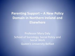 Parenting Support – A New Policy Domain in Northern Ireland and Elsewhere