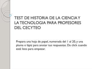 TEST DE HISTORIA DE LA CIENCIA Y LA TECNOLOGIA PARA PROFESORES DEL CECYTEO