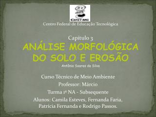 Curso Técnico de Meio Ambiente  Professor: Márcio Turma 1º NA - Subsequente