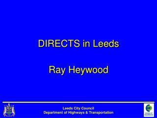 DIRECTS in Leeds Ray Heywood