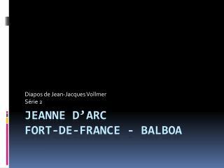 Jeanne  d'arc Fort-de-france  - balboa