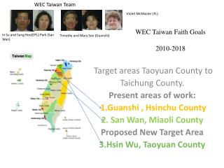 Target areas Taoyuan County to Taichung County. Present areas of work: 1.Guanshi , Hsinchu County