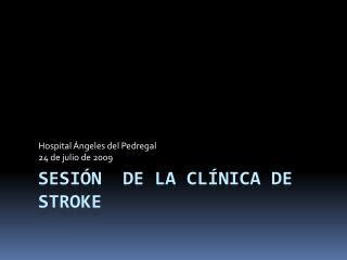 Sesión  de la Clínica de  Stroke