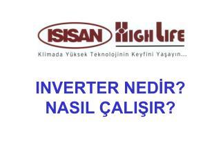 INVERTER NEDIR NASIL  ALISIR
