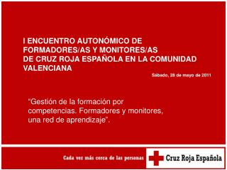 I ENCUENTRO AUTON�MICO DE FORMADORES/AS Y MONITORES/AS