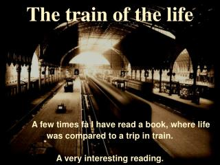 The train of the life