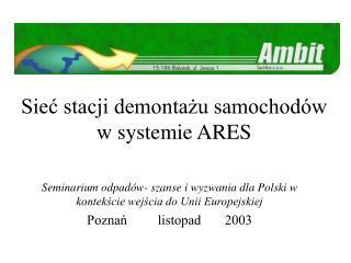 Sieć stacji demontażu samochodów w systemie ARES