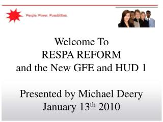 Welcome To RESPA REFORM  and the New GFE and HUD 1 Presented by Michael Deery January 13 th  2010