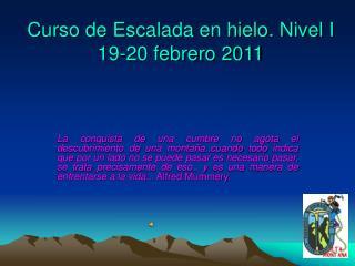 Curso de Escalada en hielo. Nivel I 19-20 febrero 2011
