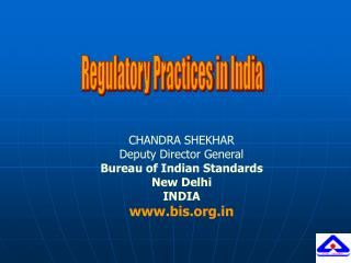 CHANDRA SHEKHAR Deputy Director General  Bureau of Indian Standards  New Delhi INDIA