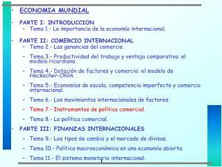 ECONOMIA MUNDIAL PARTE I: INTRODUCCION Tema 1.- La importancia de la economía internacional.