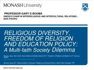 PROFESSOR GARY D BOUMA UNESCO CHAIR IN INTERRELIGIOUS AND INTERCULTURAL RELATIONS – ASIA PACIFIC