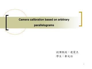 Camera calibration based on arbitrary parallelograms