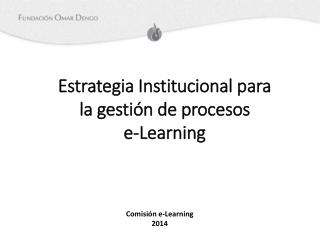 Estrategia Institucional  para la  gestión  de procesos  e-Learning