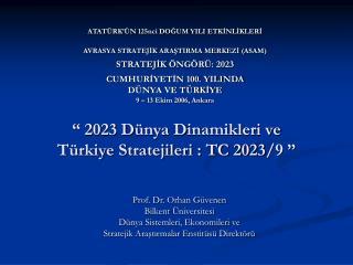 """"""" 2023 D ünya  D inamikleri ve Türkiye Stratejileri : TC 2023 /9 """""""