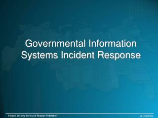Governmental Information Systems Incident Response