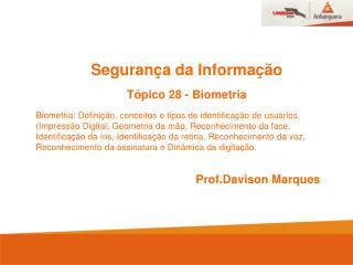 Segurança da Informação Tópico 28 - Biometria