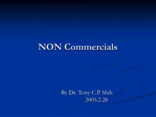 NON Commercials