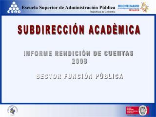 INFORME RENDICIÓN DE CUENTAS  2008 SECTOR FUNCIÓN PÙBLICA
