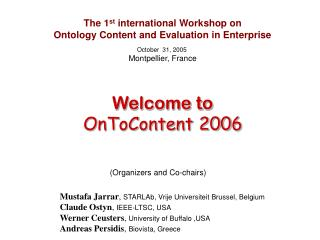 The 1 st  international Workshop on  Ontology Content and Evaluation in Enterprise